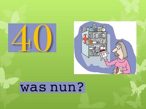 40 - was nun?