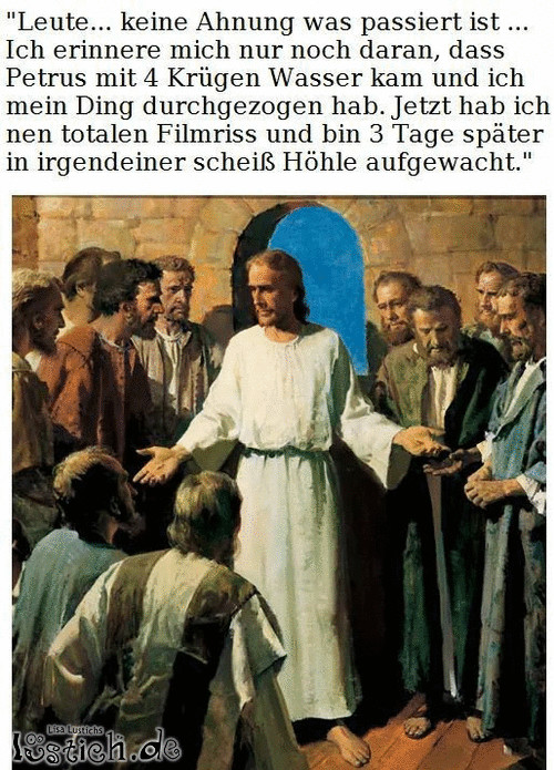 Jesus war einfach nur drauf