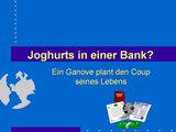 Der Banküberfall